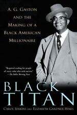 Black Titan: A.G. Gaston and the Making of a Black American Millionaire, Hines,