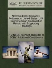 Northern Helex Company, Petitioner, V. United States. U.S. Supreme Court Tran...