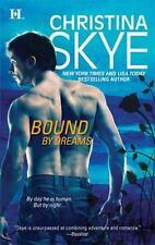Bound by Dreams by Christina Skye (2009, Paperback)