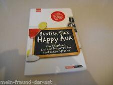 Humor Bastian Sick - Happy Aua (128 s.) SPIEGEL ONLINE