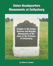 Union Headquarters Monuments at Gettysburg: A Guide to the Corps, Division and B