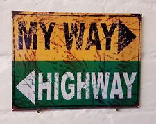 My Way or The Highway Retro metal Aluminium Sign vintage, man cave, bar,pub