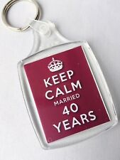 KEEP CALM 40th RUBY WEDDING ANNIVERSARY KEYRING MARRIED 40 YEARS