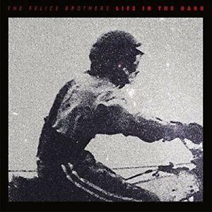 The Felice Brothers - Life In The Dark [New Vinyl LP]
