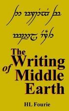 The Writing of Middle Earth : How to Write the Script of the Holbbits,...