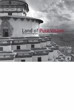 Land of Pure Vision: The Sacred Geography of Tibet and the Himalaya NEW HB