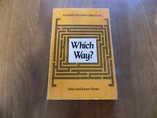 Which Way?: A Guide for New Christians by John & Karen Howe 1973 PB