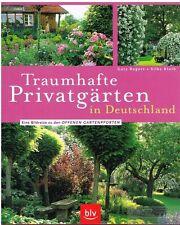 Traumhafte Privatgärten in Deutschland: Rogers, Gary / Silke Kluth