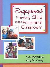 Engagement of Every Child in the Preschool Classroom by Amy/M Casey and Robin/A