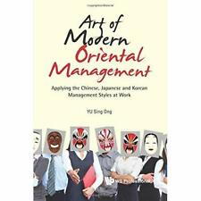 Art of Modern Oriental Management: Applying the Chinese - Paperback NEW Yu, Sing