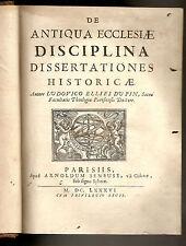 1686, L. Ellies Dupin, De antiqua Ecclesiae disciplina dissertationes historicae