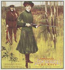 PUBBLICITA'1911 LEON BEAUX CARTUCCE DA CACCIA EMILIO MALERBA DONNA LEPRE FUCILE