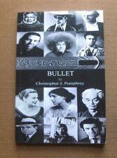 BULLET by Pumphrey - 1st PB 2009 - suicide Hemingway Hunter S. Thompson Plath