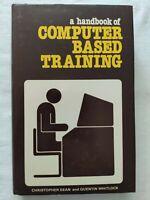 BOOK A HANDBOOK OF COMPUTER BASED TRAINING DEAN WHITLOCK 0850385571