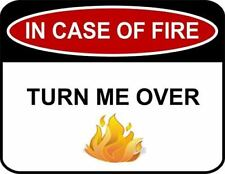 IN CASE OF FIRE Turn Me Over (FRONT) Not Now Stupid In Case Of Fire! (Back) Sign