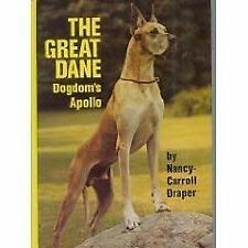 Great Dane : Dogdom's Apollo by Draper, Nancy Carroll