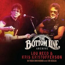 The Bottom Line Archive Series: In Their Own Words with Vin Scelsa * by Kris Kristofferson/Lou Reed (CD, Sep-2017, 2 Discs, Bottom Line Records)