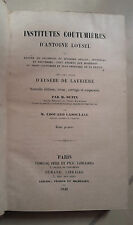INSTITUTES COUTUMIERES D'ANTOINE LOYSEL DE LAURUERE DUPIN 1846