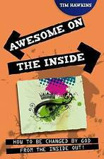Awesome on the Inside: How to be Changed by God from the Inside Out! by Tim...