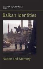 Balkan Identities: Nation and Memory: By David Nikolaeva Sciulli, Maria Todorova
