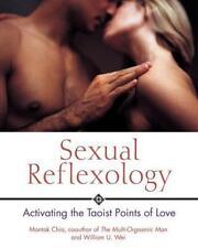 Sexual Reflexology by Mantak Chia, William U Wei