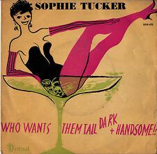 SOPHIE TUCKER Who Wants Them Tall, Dark & Handsome!? EP