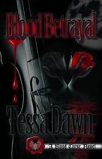 Blood Betrayal : A Blood Curse Novel by Tessa Dawn (2017, Paperback)