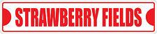 """*Aluminum* Strawberry Fields 4"""" x 18"""" Metal Novelty Street Sign  SS 3391"""