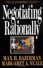 Negotiating Rationally by Max H. Bazerman, Margaret Neale