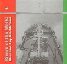 RIVERS OF THE WORLD/BINNENVAART OP WERELDSCHAAL/INLAND SHIPPING A GLOBAL PLAYER
