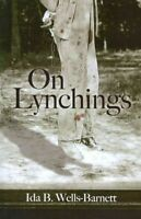 On Lynchings, Paperback by Wells-Barnett, Ida B., Acceptable Condition, Free ...