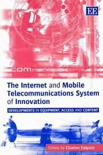 The Internet and Mobile Telecommunications System of Innovation: Developments in