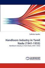 Handloom Industry in Tamil Nadu (1941-1955): Handloom Industry in Tamil Nadu (19