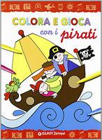 Colora e gioca con i pirati -  F. Pezzati - Libro nuovo in offerta !