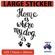 Home is where my dog is Car-Decal-sticker-in-large car sticker dog lover