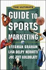 The Ultimate Guide to Sports Marketing by Stedman Graham, Joe Jeff Goldblatt...