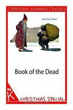 Book of the Dead [Christmas Summary Classics] by Unknown Author (2013,...