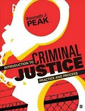 NEW Introduction to Criminal Justice: Practice and Process by Kenneth J. Peak