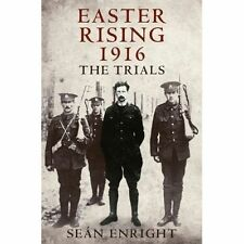 Easter Rising 1916: The Trials, Sean Enright, New Book