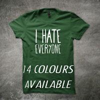 I Hate Everyone Unisex  Mens Funny T-shirt nerd t shirt geek t shirt offensive