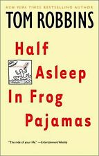 Half Asleep in Frog Pajamas by Tom Robbins | Book | condition acceptable