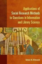 Applications of Social Research Methods to Questions in Information and Library