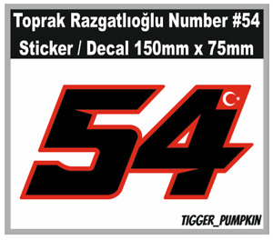 TOPRAK RAZGATLIOGLU Number 54 STICKER / DECAL 150mm x 75mm NEW!!