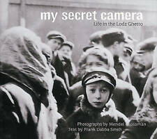 My Secret Camera: Life in the Lodz Ghetto, Good Condition Book, Frank Dabba Smit