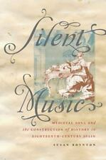 Silent Music : Medieval Song and the Construction of History in 1800th Cen Spain