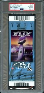 2015 SUPER BOWL 49 XLIX TOM BRADY SIGNED FULL TICKET PSA/DNA AUTO 10 3RD MVP!