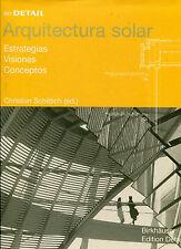 Arquitectura Solar : Estrategias, Visiones, Conceptos (2005, Hardcover)