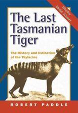 The Last TASMANIA Tigre: The History and Extinction of the thylacine DE