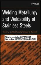 Welding Metallurgy and Weldability of Stainless Steels by John(Int Ed Paperback)