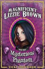 The Magnificent Lizzie Brown and the Mysterious Phantom, Lockwood, Vicki, New Bo